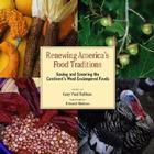 Renewing America's Food Traditions: Saving and Savoring the Continent's Most Endangered Foods Cover Image