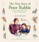 The True Story of Peter Rabbit: How a Letter Became a Beloved Children's Classic Cover Image