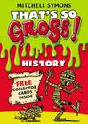 That's So Gross!: History Cover Image
