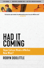 Had It Coming: Rape Culture Meets #Metoo: Now What? Cover Image