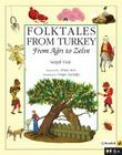 Folktales from Turkey: From Agri to Zelve Cover Image