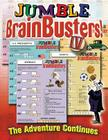 Jumble® BrainBusters! IV: The Adventure Continues (Jumbles® #4) Cover Image
