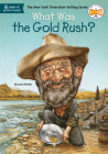 What Was the Gold Rush? (What Was?) Cover Image