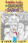 Franklin Hobbs and the Quagmire of Darkness Cover Image