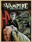 The Vampire Archives: The Most Complete Volume of Vampire Tales Ever Published Cover Image