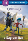 A Day with Dad (Disney/Pixar Onward) (Step into Reading) Cover Image