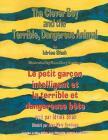 The Clever Boy and the Terrible Dangerous Animal -- Le Petit garçon intelligent et la terrible et dangereuse bête: English-French Edition (Hoopoe Teaching-Stories) Cover Image