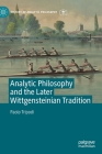 Analytic Philosophy and the Later Wittgensteinian Tradition (History of Analytic Philosophy) Cover Image