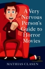 A Very Nervous Person's Guide to Horror Movies Cover Image