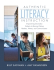 Authentic Literacy Instruction: Empowering Secondary Students to Become Lifelong Readers, Writers, and Communicator Cover Image