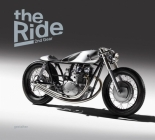 The Ride 2nd Gear: New Custom Motorcyclesand Their Builders. Gentlemen Edition Cover Image