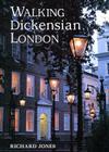 Walking Dickensian London: Twenty-Five Original Walks Through London's Victorian Quarters (Interlink Walking Guides) Cover Image