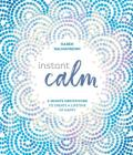 Instant Calm: 2-Minute Meditations to Create a Lifetime of Happy Cover Image