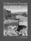 O Wowat'si Tuwaeji: Seeking Life Cover Image