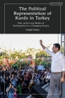 The Political Representation of Kurds in Turkey: New Actors and Modes of Participation in a Changing Society (Kurdish Studies) Cover Image