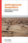 Anthropocene Geopolitics: Globalization, Security, Sustainability (Politics and Public Policy) Cover Image