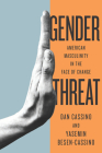 Gender Threat: American Masculinity in the Face of Change Cover Image