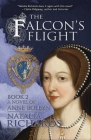 The Falcon's Flight: A novel of Anne Boleyn Cover Image