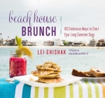 Beach House Brunch: 100 Delicious Ways to Start Your Long Summer Days Cover Image