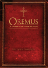 Oremus: A Treasury of Latin Prayers with English Translations Cover Image