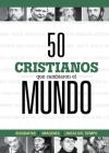 50 cristianos que cambiaron el mundo Cover Image