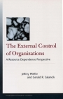 The External Control of Organizations: A Resource Dependence Perspective (Stanford Business Classics) Cover Image