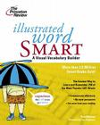 Illustrated Word Smart: A Visual Vocabulary Builder Cover Image