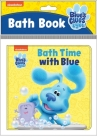 Nickelodeon Blue's Clues & You!: Bath Time with Blue: Bath Book Cover Image