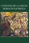 Horacio Quiroga - Cuentos de la Selva Cover Image