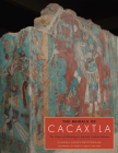 The Murals of Cacaxtla: The Power of Painting in Ancient Central Mexico (Joe R. and Teresa Lozano Long Series in Latin American and L) Cover Image