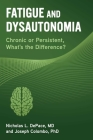 Fatigue and Dysautonomia: Chronic or Persistent, What's the Difference? Cover Image