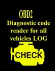 diagnostic code reader for all vehicles LOG: Automotive book for obd2 scanner Record all faults vehicle Cover Image