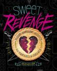 Sweet Revenge: Passive-Aggressive Desserts for Your Exes & Enemies Cover Image