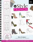 inStyle Fashion: Shoe Designer Templates and Coloring Book: Create Chic Looks with Colored Pencils, Markers, Paint, Glitter and More! Cover Image