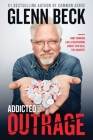 Addicted to Outrage: How Thinking Like a Recovering Addict Can Heal the Country Cover Image