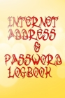 Internet Password Book Small: The Personal Internet Address Password Logbook For Security 110 Page Glossy Cover Design Size 6 X 9 INCHES Organizer - Cover Image