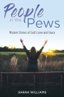 People in the Pews: Modern Stories of God's Love and Grace Cover Image