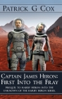 Captain James Heron First into the Fray: Prequel to Harry Heron Into the Unknown of the Harry Heron Series Cover Image
