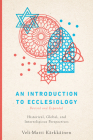 An Introduction to Ecclesiology: Historical, Global, and Interreligious Perspectives Cover Image