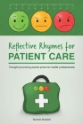 Reflective Rhymes for Patient Care: Thought provoking pocket prose for health professionals Cover Image