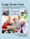 Long-Term Care for Activity Professionals, Social Services Professionals, and Recreational Therapists Sixth Edition Cover Image