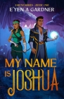 My Name is Joshua (Earth #1) Cover Image
