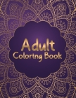 Adult Coloring Book: Most Attractive and Variety Designs Mandala Coloring Book for Adults Relaxation - 50 Beautiful and Unique Mandala Colo Cover Image
