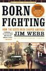 Born Fighting: How the Scots-Irish Shaped America Cover Image