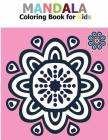 Mandala Coloring Book for Kids: Big Mandalas to Color for Relaxation Cover Image
