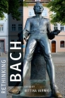 Rethinking Bach Cover Image