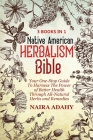 Native American Herbalism: Your One-Stop Guide To Harness The Power of Better Health Through All-Natural Herbs Cover Image