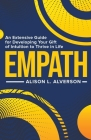 Empath: An Extensive Guide for Developing Your Gift of Intuition to Thrive in Life Cover Image