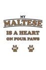 My Maltese is a heart on four paws: Notebook, Journal - Gift Idea for Dog Owners - checkered - 6x9 - 120 pages Cover Image