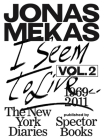 I Seem to Live: The New York Diaries, 1969-2011: Volume 2 Cover Image